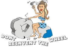 dont reinvent